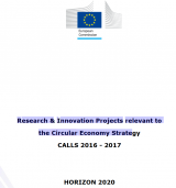 Research & Innovation Projects relevant to the Circular Economy Strategy CALLS 2016-2017 - HORIZON 2020
