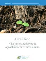 Livre Blanc Systèmes agricoles et agroalimentaires circulaires