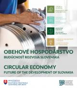 CIRCULAR ECONOMY - FUTURE OF THE DEVELOPMENT OF SLOVAKIA